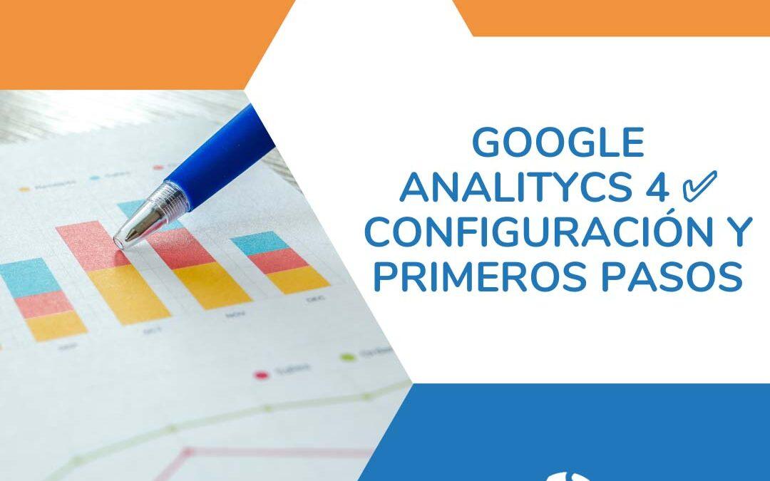 Google Analitycs 4 ✅ Configuración y Primeros Pasos