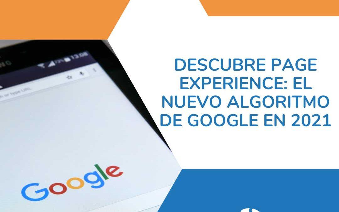 Descubre Page Experience: El nuevo algoritmo de Google en 2021